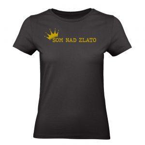tričko som nad zlato