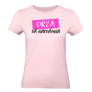 tričko dámske drzá od narodenia