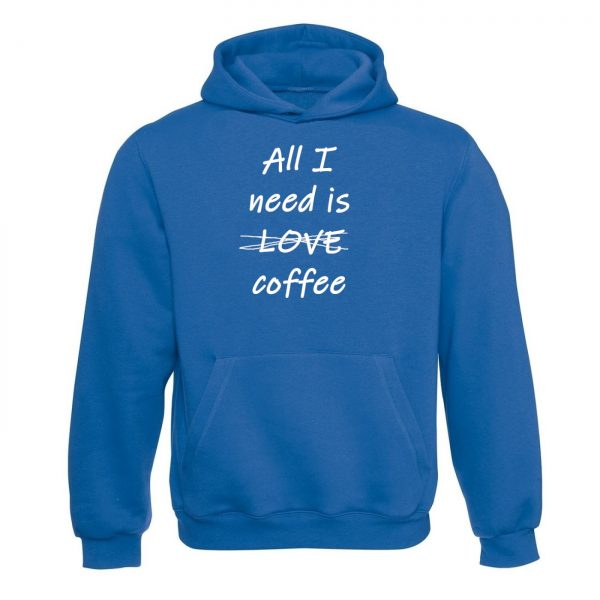Unisex mikina All i need is Coffee