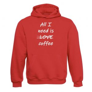 Unisex mikina All i need is Coffee