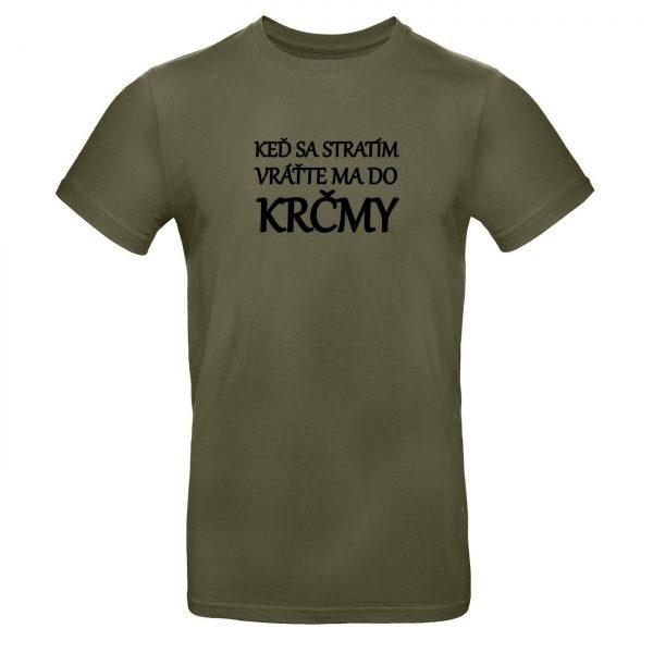 Mužské tričko - Keď sa stratím vráťte ma do krčmy