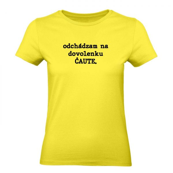 Ženské tričko - Odchádzam na dovolenku