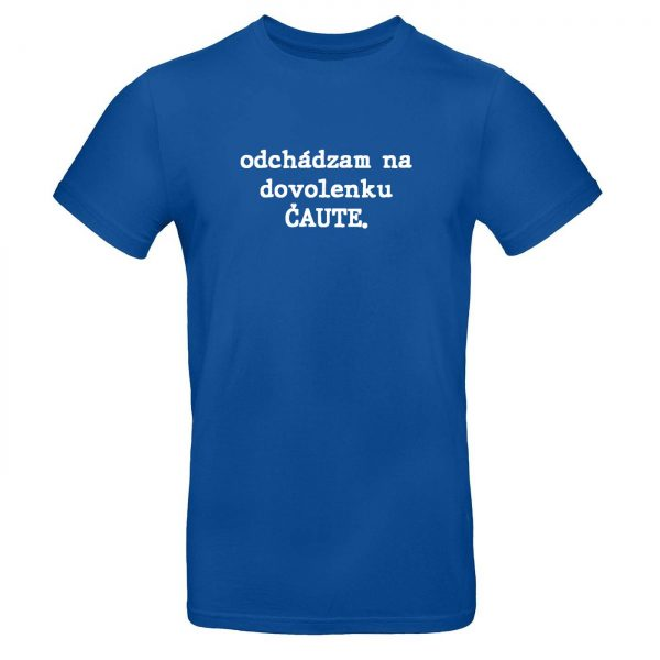 Mužské tričko - Odchádzam na dovolenku