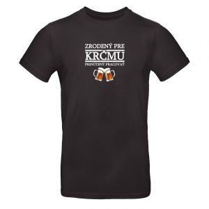 Mužské tričko - Zrodený pre krčmu