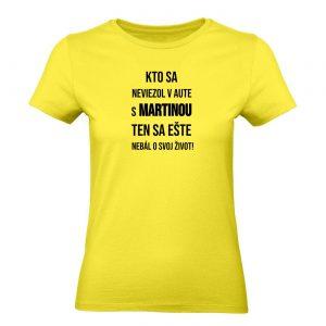 Ženské tričko - Kto sa neviezol v aute s *meno* ten sa ešte nebál o svoj život!