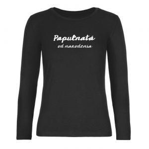 Ženské tričko s dlhým rukávom - Papuľnatá od narodenia