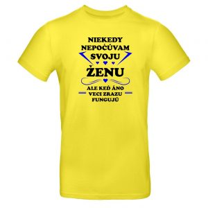Mužské tričko - Niekedy nepocuvam svoju zenu